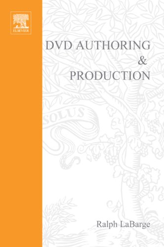 DVD Authoring and Production: An Authoritative Guide to DVD-Video, DVD-ROM, & WebDVD (DV Expert Series) (English Edition)