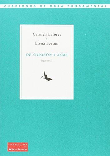 De corazón y alma. 1947 - 1952 (Cuadernos de Obra Fundamental) por Carmen Laforet Díaz