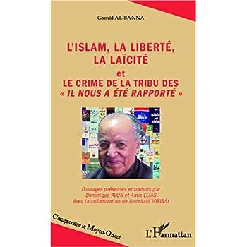 L'islam, la liberté, la laïcité: et Le crime de la tribu des Il nous a été rapporté''