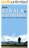 From Kerala to Kathmandu: Eight Months in India and Nepal