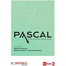 Pascal. Storie, persone, meteorologia
