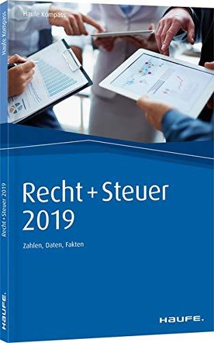 Recht- und Steuer Kompass 2019: Zahlen, Daten, Fakten (Haufe Kompass)