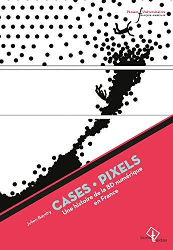 Couverture du livre Cases-pixels: Une histoire de la BD numérique en France (Iconotextes)