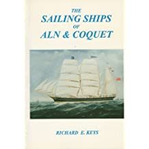 Sailing Ships of Aln and Coquet: A Record of the Sailing Ships of the Rivers Aln and Coquet from 1830 to 1896