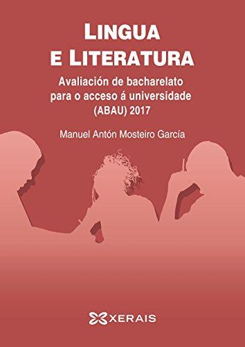 ABAU 2017. Lingua e literatura. Avaliación de bacharelato para o acceso á universidade par Manuel Antón Mosteiro García