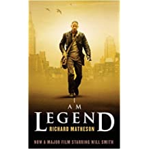 I Am Legend (GOLLANCZ S.F.): Written by Richard Matheson, 2007 Edition, (Media tie-in) Publisher: Gollancz [Paperback]