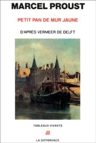 Petit pan de mur jaune d'après la vue de Delf de Vermeer, suivi de 'Les Écarts d'une vision