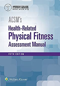 Acsm's Health-related Physical Fitness Assessment por American College Of Sports Medicine epub