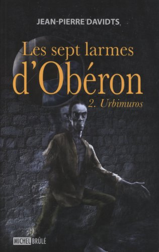 Les Sept Larmes d Oberon T 02 le Deuxieme Chant Urbimuros