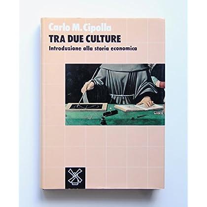 Tra Due Culture. Introduzione Alla Storia Economica