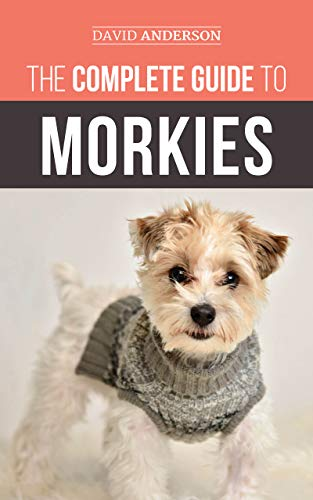 The Complete Guide to Morkies: Everything a new dog owner needs to know about the Maltese x Yorkie dog breed (English Edition)