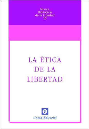 Descargar Libro La ética de la Libertad (Nueva Biblioteca de la Libertad nº 13) de Murray N. Rothbard