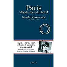 París: Mi guía chic de la ciudad (OCIO Y ENTRETENIMIENTO)