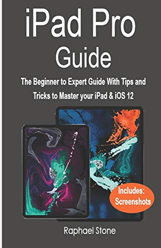 iPAD PRO GUIDE: The Beginner to Expert Guide With Tips and Tricks to Master your iPad & iOS 12 Ds Ipod Touch