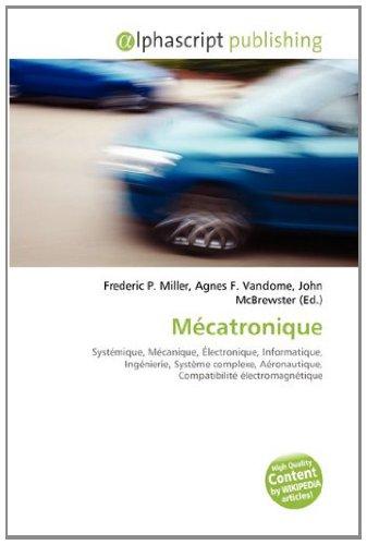 Mécatronique: Systémique, Mécanique, Électronique, Informatique, Ingénierie, Système complexe, Aéronautique, Compatibilité électromagnétique par