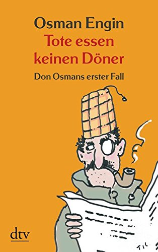 Tote essen keinen Döner. Don Osmans erster Fall. Kriminalroman Essen Tote