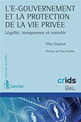 L'e-gouvernement et la protection de la vie privée. Légalité, transparence et contrôle