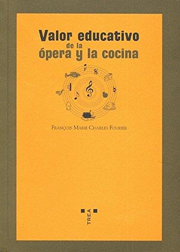 Valor educativo de la ópera y la cocina (La comida de la vida) por François Marie Charles Fourier