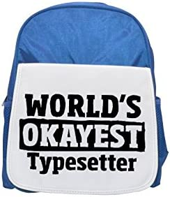 World's World's World's Okayest Typesetter printed kid's Bleu  backpack, Cute backpacks, cute small backpacks, cute Noir  backpack, cool Noir  backpack, fashion backpacks, large fashion backpacks, Noir  fashion backpa | élégant  422667