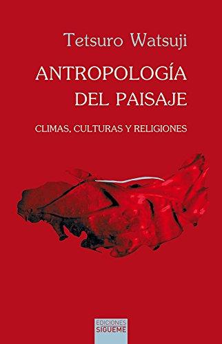 Antropología del paisaje: Climas, culturas y religiones (El peso de los días)