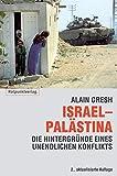 Israel - Palästina: Hintergründe zu einem unendlichen Konflikt - Alain Gresh