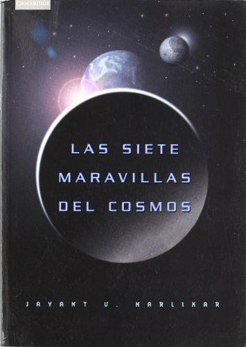 Las siete maravillas del cosmos (Astronomía) por Jayant V. Narlikar