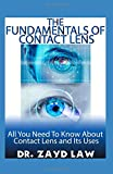 The Fundamentals of Contact Lens: All you need to know about contact lens and its uses