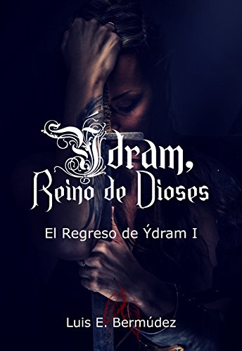 Ýdram, Reino de Dioses 5: El Regreso de Ýdram I