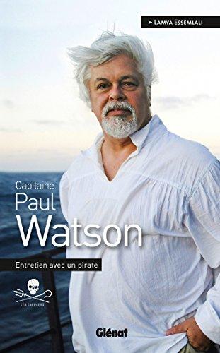 Capitaine Paul Watson : Entretien avec un pirate (Hommes et ocans)
