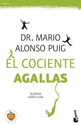 El cociente agallas: Sé valiente, cambia tu vida (Vivir Mejor) por Mario Alonso Puig
