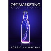 Optimarketing: Marketing Optimization to Electrify Your Business (English Edition)