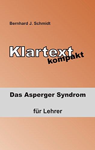 Klartext kompakt: Das Asperger Syndrom - für Lehrer