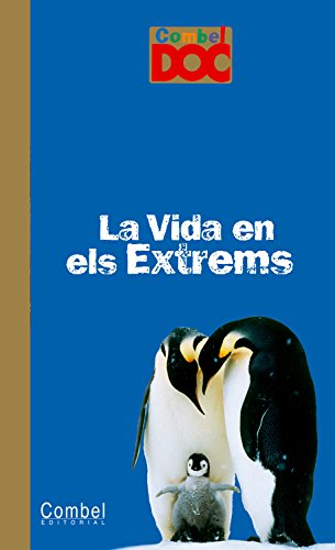 La vida en els extrems (Combel Doc) por Fournier le Ray Anne-Laure