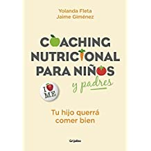Coaching Nutricional Para Niños y Padres: Tu Hijo Querrá Comer Bien / Nutritional Coaching for Children and Parents: Your Child Will Want to Eat Well