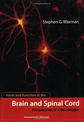 Form and Function in the Brain and Spinal Cord: Perspectives of a Neurologist (MIT Press) by Stephen G. Waxman (2003-01-24)