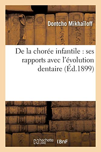De la chorée infantile: ses rapports avec l'évolution dentaire (Sciences) - 9782019581169