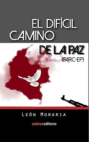 El difícil camino de la paz FARC EP