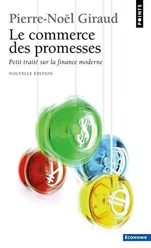 Le Commerce des promesses. Petit traité sur la finance moderne