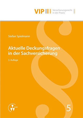 Aktuelle Deckungsfragen in der Sachversicherung (VIP Versicherungsrecht in der Praxis) (German Edition)