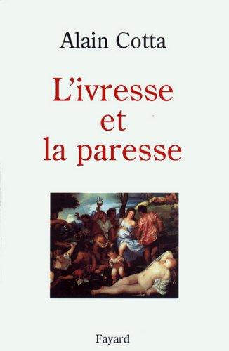 L'Ivresse et la paresse (Essais) (French Edition)