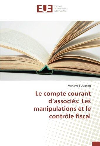 Le compte courant d'associés: Les manipulations et le contrôle fiscal