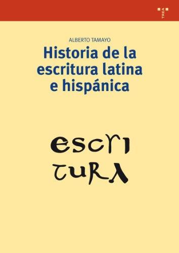 Historia de la escritura latina e hispánica (Biblioteconomía y Administración Cultural) por Alberto Tamayo López-Machuca
