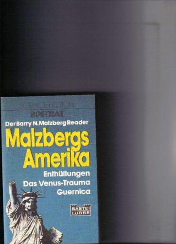 Malzbergs Amerika. Der Barry N. Malzberg Reader. Enthüllungen - Das Venus-Trauma - Guernica.