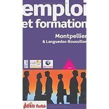 Emploi et Formation Montpellier & Languedoc-Rousillon 2009 Petit Fute