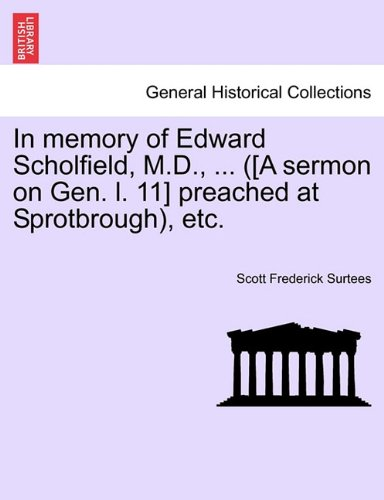 In memory of Edward Scholfield, M.D., ... ([A sermon on Gen. l. 11] preached at Sprotbrough), etc.