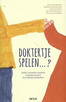 Doktertje spelen? (Dutch Edition) par [Detavernier, Bieke, Beuckelaer, Marina de, Sterck, Stein de, Vanderstraete, Inge, Looveren, Anja van]