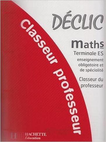 Maths : Terminale ES - Enseignement obligatoire et de spécialité - Les exercices pdf ebook