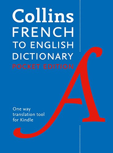 Collins French to English Dictionary (One Way) Pocket Edition: Over 14,000 headwords and 28,000 translations