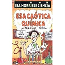 Esa caotica quimica (NO FICCION INFANTIL)