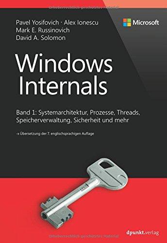 Preisvergleich Produktbild Windows Internals: Band 1: Systemarchitektur,  Prozesse,  Threads,  Speicherverwaltung,  Sicherheit und mehr (Developer Reference)